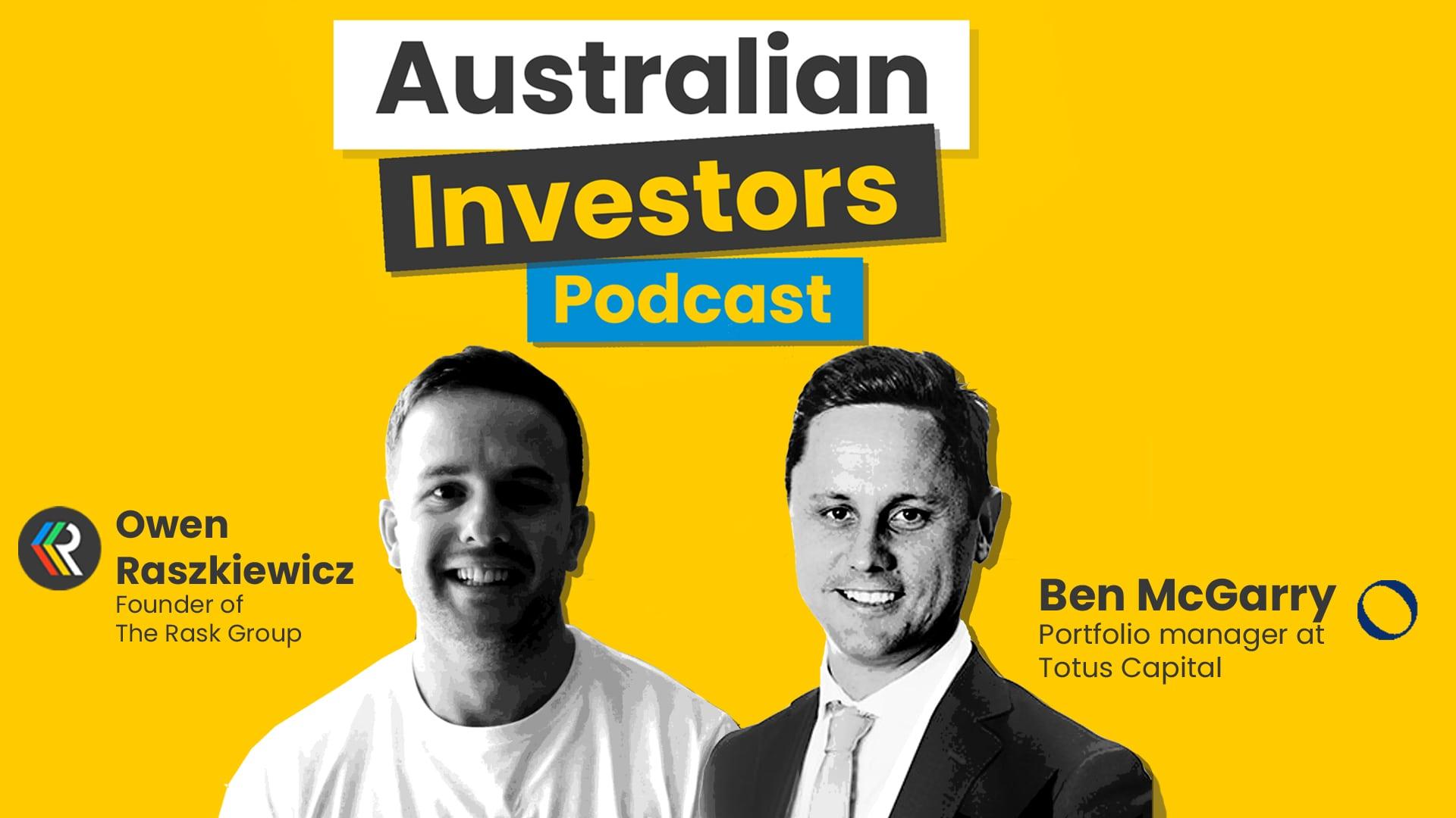 Ben McGarry Australian Investors Podcast