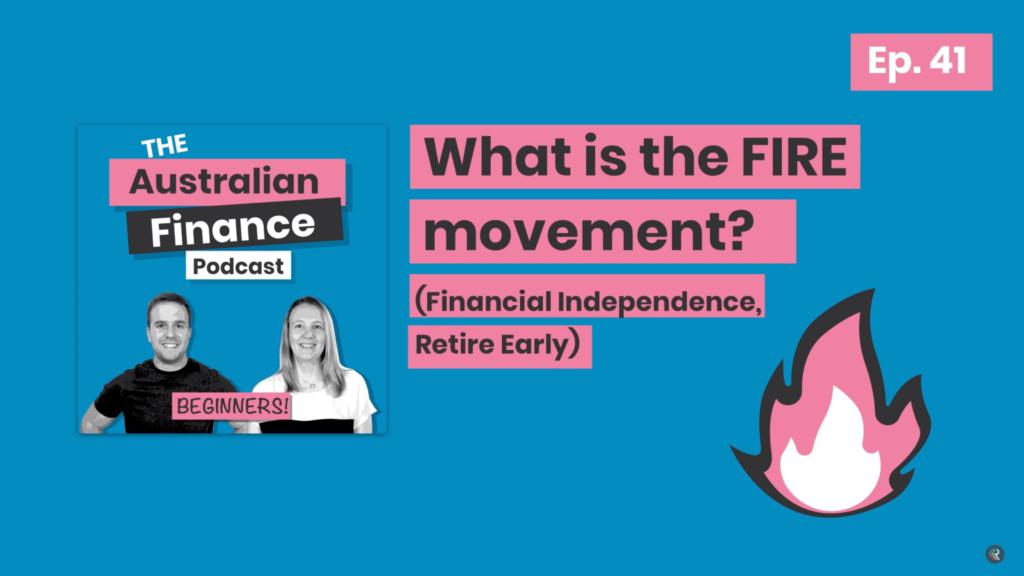 FIRE movement episode Australian Finance Podcast