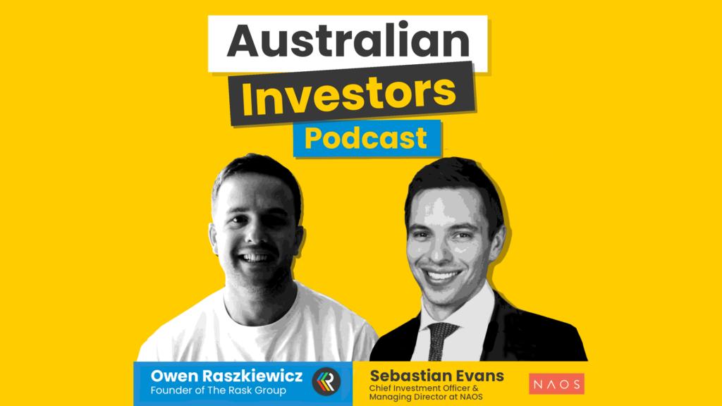 Sebastian Evans Australian Investor Podcast
