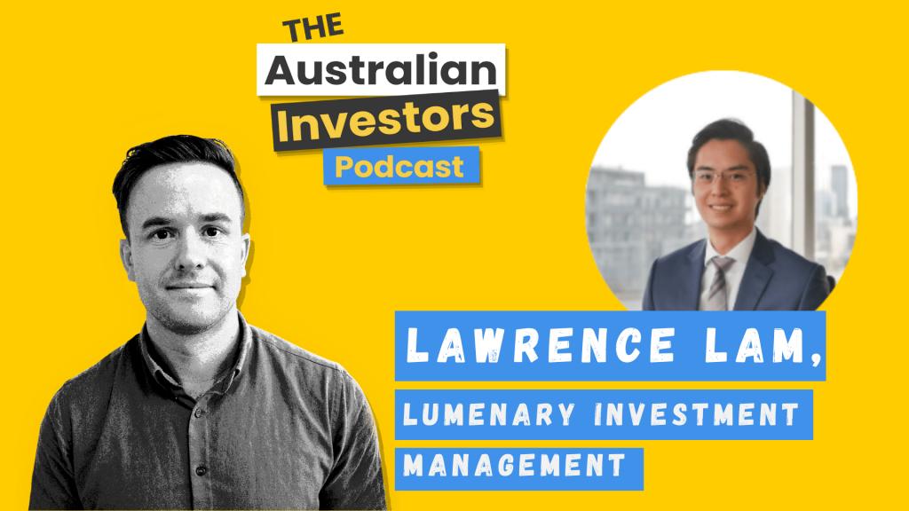 Lawrence Lam on The Australian Investors Podcast thumbnail