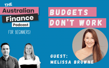 Ep 67. Budgets Don't Work with Melissa Browne
