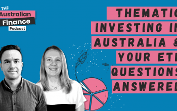 Ep. 79 Thematic Investing in Australia & Your ETF Questions Answered