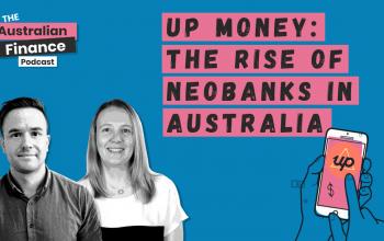 Ep 78. Up Money: The Rise of Neobanks in Australia