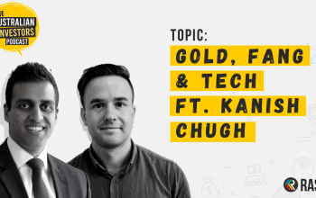 Owning GOLD, TECH vs. FANG – ft. Kanish Chugh from ETF Securities