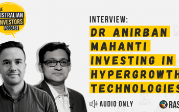 Interview: Dr Anirban Mahanti – Investing in hypergrowth technologies